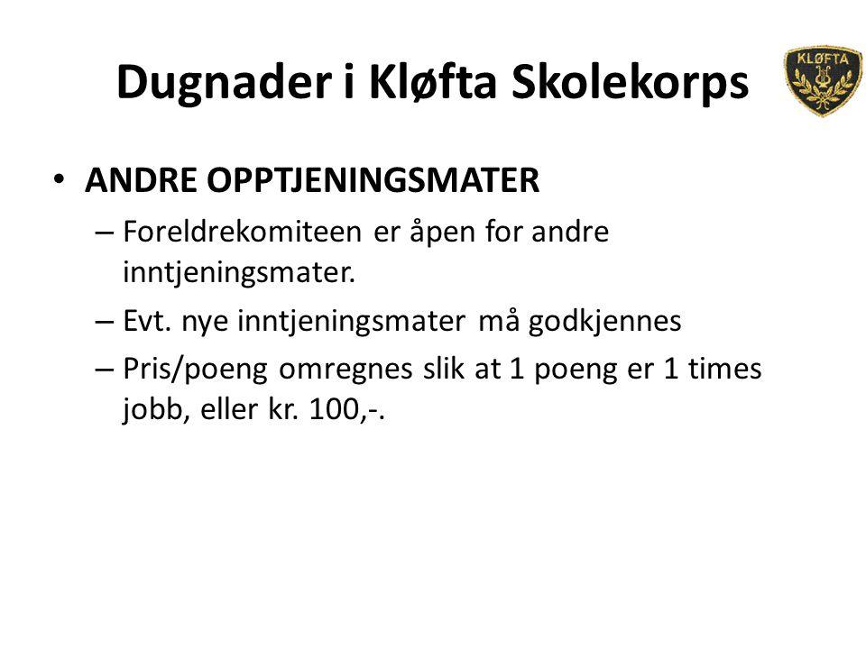 Dugnader i Kløfta Skolekorps ANDRE OPPTJENINGSMATER – Foreldrekomiteen er åpen for andre inntjeningsmater.