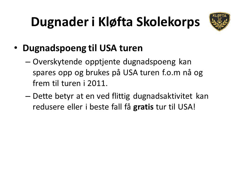 Dugnader i Kløfta Skolekorps Dugnadspoeng til USA turen – Overskytende opptjente dugnadspoeng kan spares opp og brukes på USA turen f.o.m nå og frem til turen i 2011.