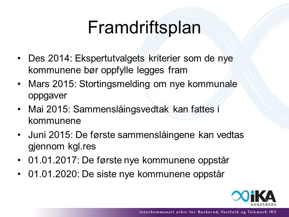 Framdriftsplan Des 2014: Ekspertutvalgets kriterier som de nye kommunene bør oppfylle legges fram Mars 2015: Stortingsmelding om nye kommunale oppgave