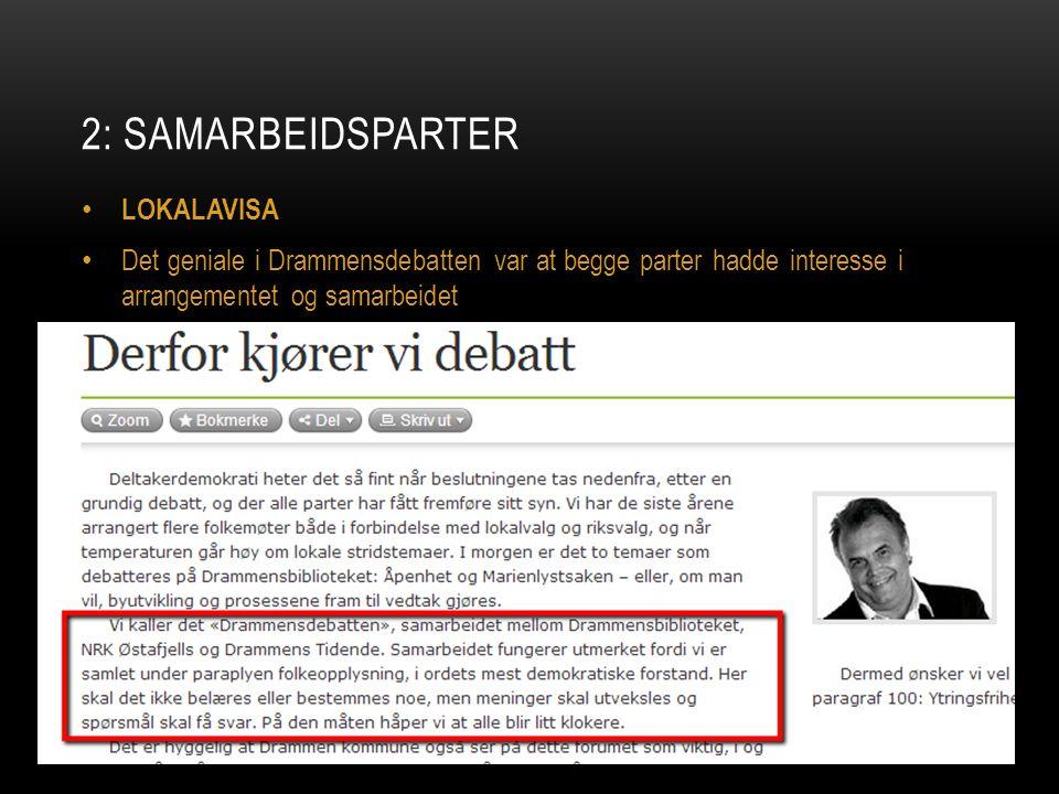 2: SAMARBEIDSPARTER LOKALAVISA Det geniale i Drammensdebatten var at begge parter hadde interesse i arrangementet og samarbeidet