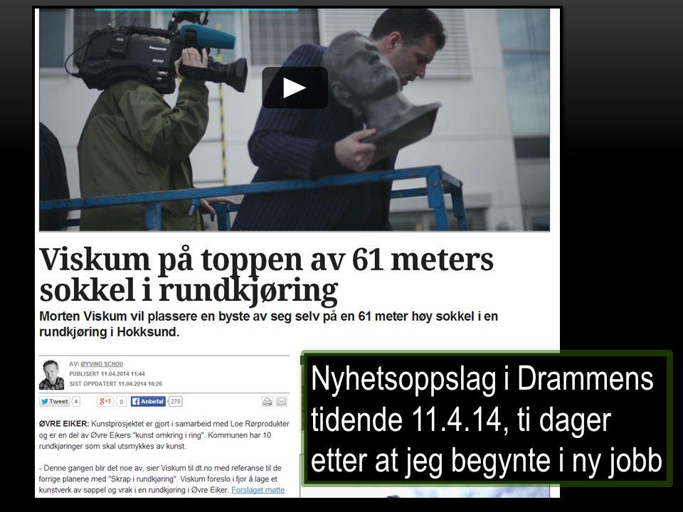 Nyhetsoppslag i Drammens tidende 11.4.14, ti dager etter at jeg begynte i ny jobb