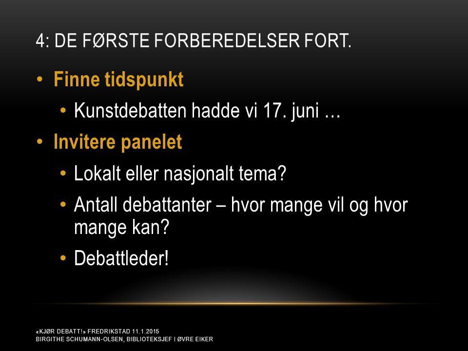 4: DE FØRSTE FORBEREDELSER FORT.