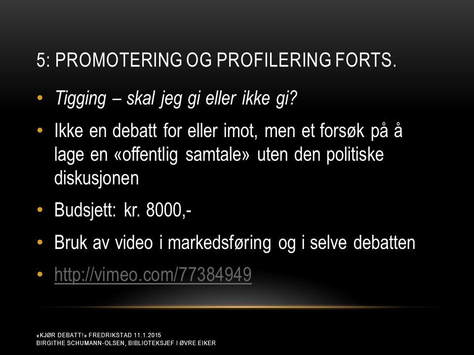 5: PROMOTERING OG PROFILERING FORTS.