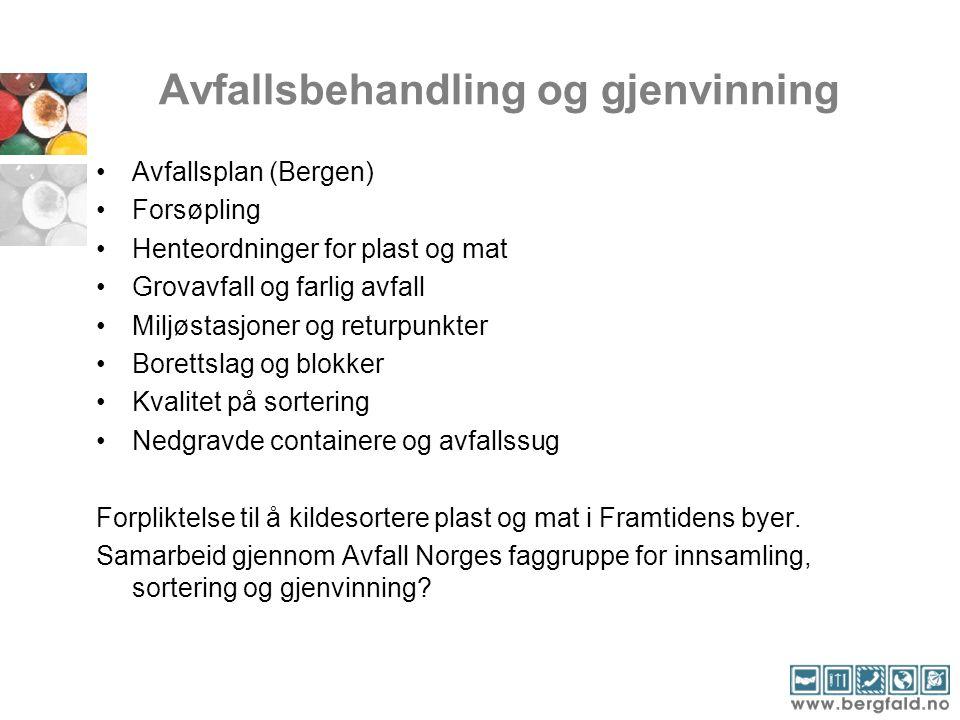 Avfallsbehandling og gjenvinning Avfallsplan (Bergen) Forsøpling Henteordninger for plast og mat Grovavfall og farlig avfall Miljøstasjoner og returpu