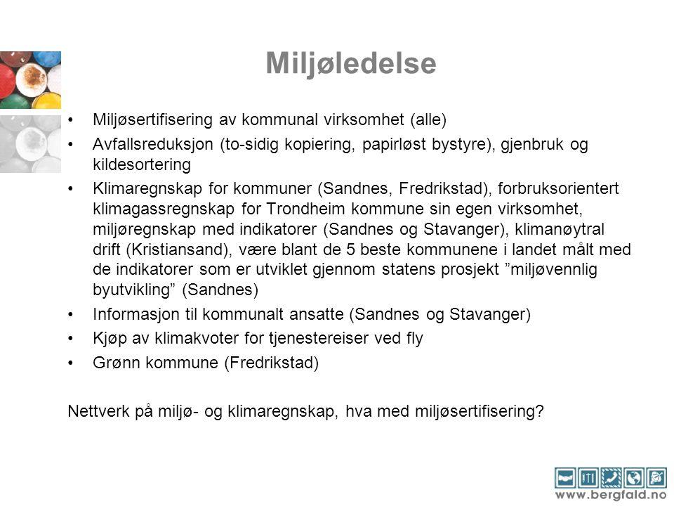 Miljøledelse Miljøsertifisering av kommunal virksomhet (alle) Avfallsreduksjon (to-sidig kopiering, papirløst bystyre), gjenbruk og kildesortering Kli