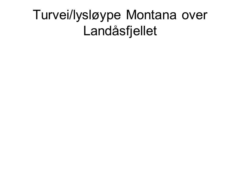 Turvei/lysløype Montana over Landåsfjellet