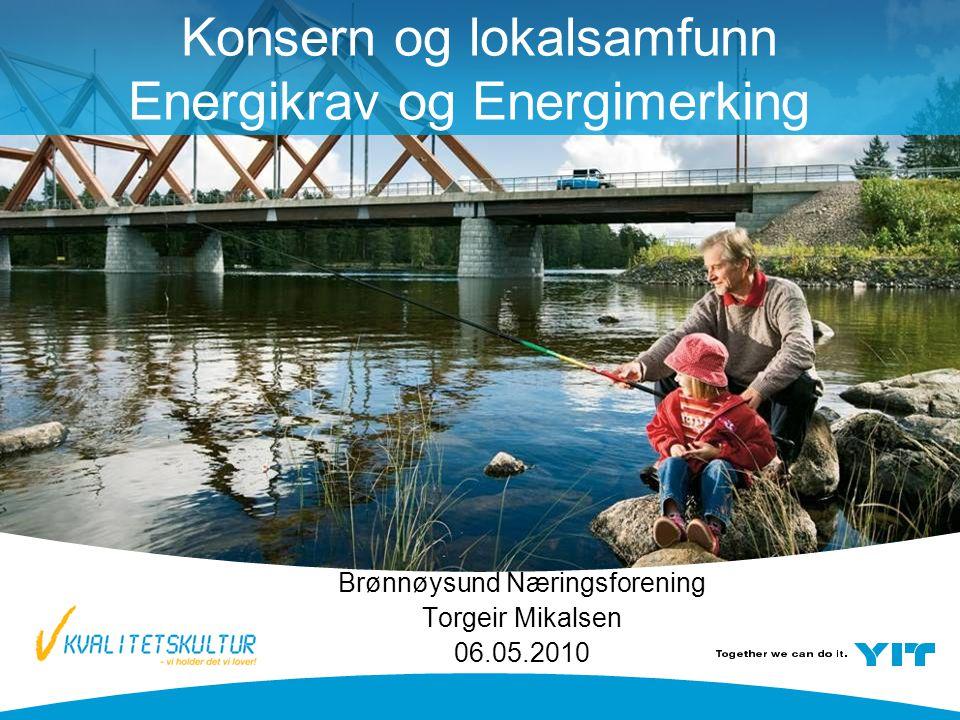 1| YIT Building Systems - Bedriftspresentasjon_ 4 mars-09 Konsern og lokalsamfunn Energikrav og Energimerking Brønnøysund Næringsforening Torgeir Mikalsen 06.05.2010