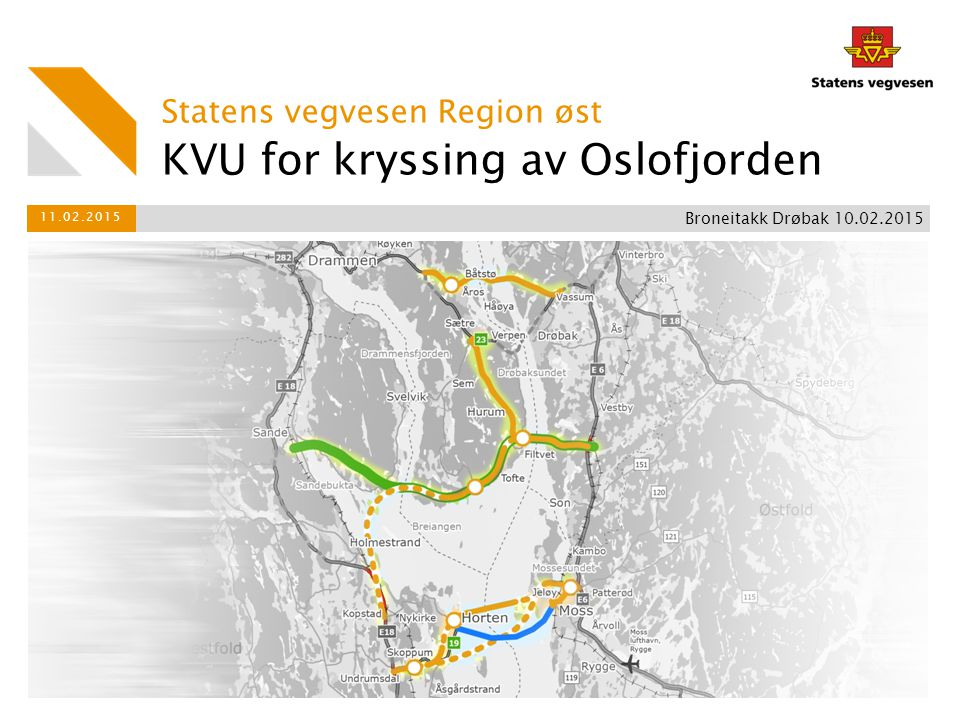 Samferdselsdepartementet har gitt oss flere oppdrag KVU for kryssing av Oslofjorden 11.02.2015 Broneitakk Drøbak 10.02.2015 ● Utrede konsepter som kan redusere Oslofjorden som barriere for transport ● Utrede bru for rv.