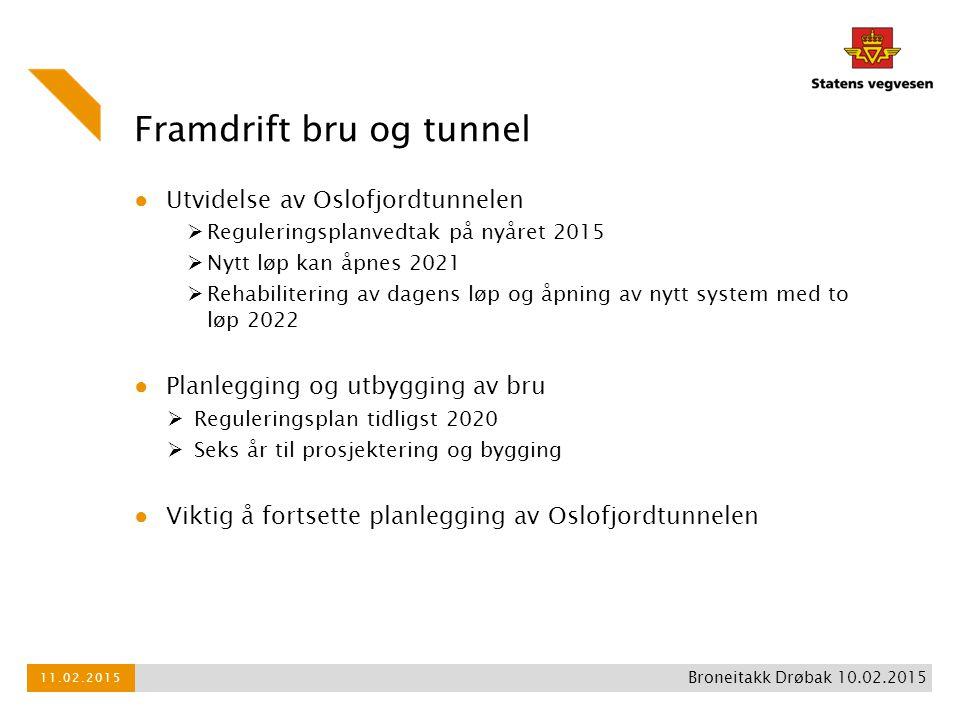 Framdrift bru og tunnel ● Utvidelse av Oslofjordtunnelen  Reguleringsplanvedtak på nyåret 2015  Nytt løp kan åpnes 2021  Rehabilitering av dagens l