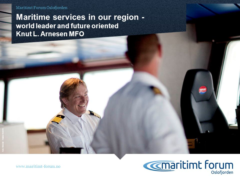 www.maritimt-forum.no Maritime Norway: National; regional specialization The Oslofjord region: Shipowners Specialized services Electronics & Subsea The Oslofjord region: Shipowners Specialized services Electronics & Subsea Maritime Norway: Value for more than 160 bill.