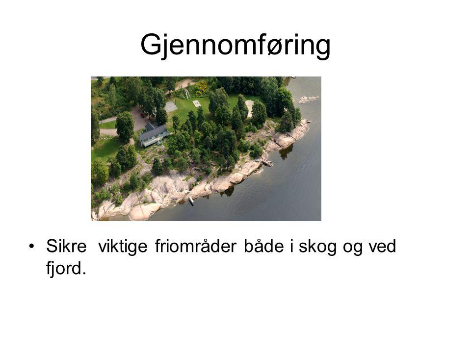 Gjennomføring Sikre viktige friområder både i skog og ved fjord.