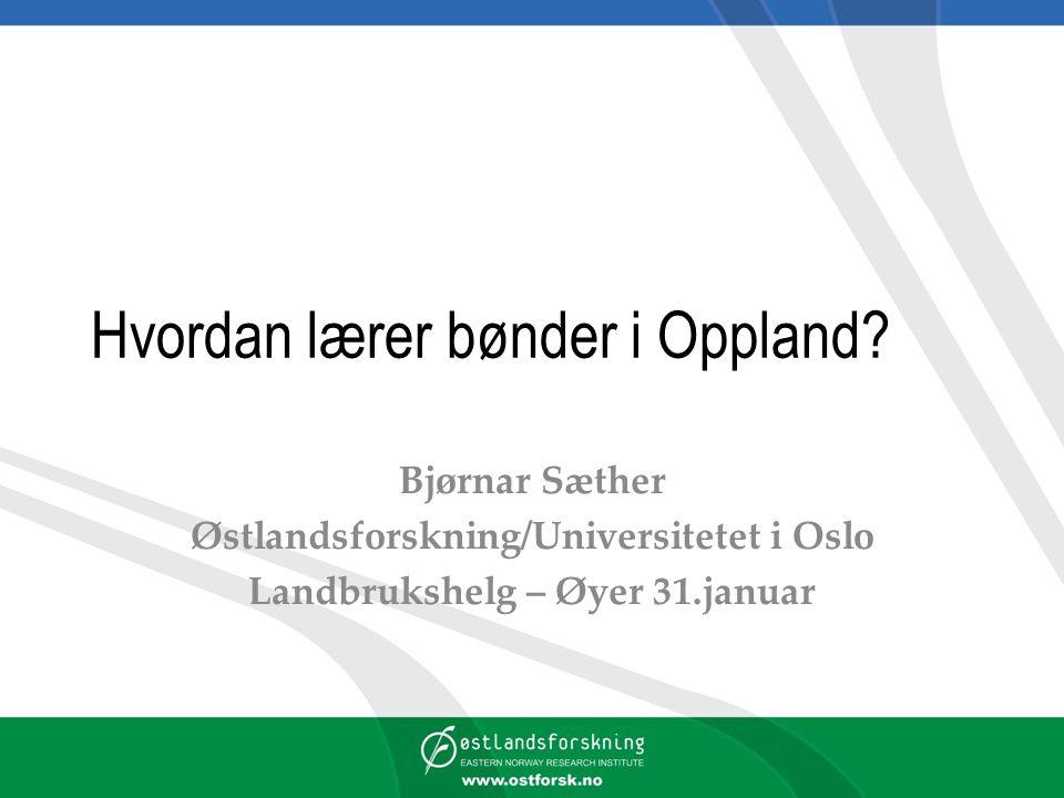 Bakgrunn Oppland fylkeskommune skal sammen med partnere gjennomføre RULL 2 med ulike delprosjekt, ett av de er: – Hvordan lærer bønder i Oppland som et forposjekt Resultatene skal inngå i en kompetansestrategi for landbruket i Oppland