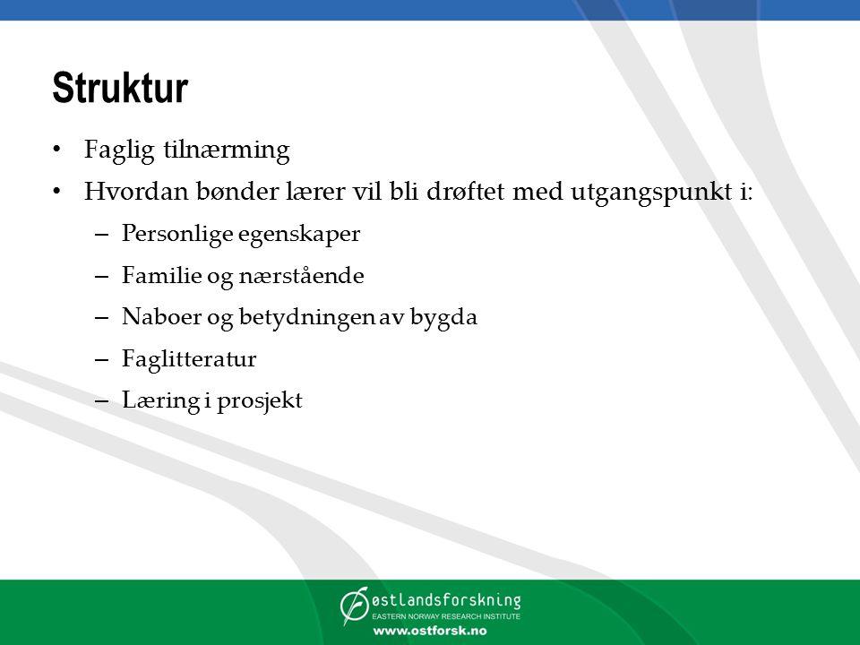 Personlige egenskaper Bondens holdninger, motivasjon, engasjement og kompetanse er nødvendige betingelser for læring Hansen (2013) har tidligere vist at formell kompetanse i form av utdanning har betydning for lønnsomhet i melkeproduksjon