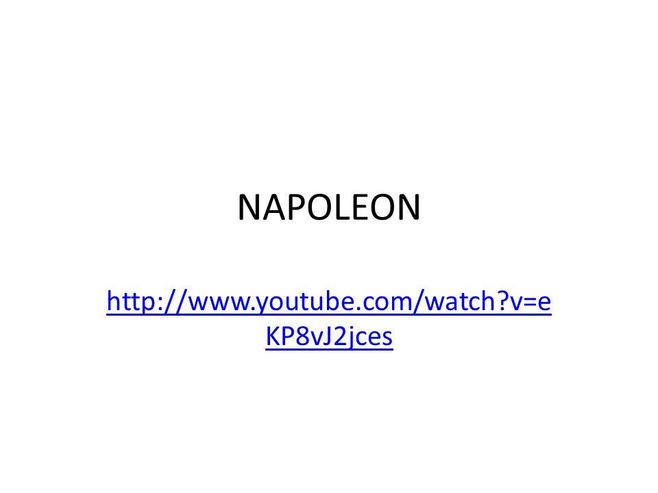 NAPOLEON http://www.youtube.com/watch?v=e KP8vJ2jces