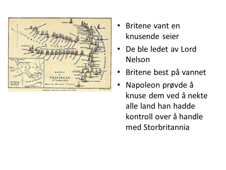 Britene vant en knusende seier De ble ledet av Lord Nelson Britene best på vannet Napoleon prøvde å knuse dem ved å nekte alle land han hadde kontroll