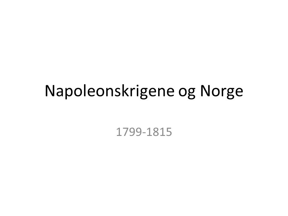 Napoleonskrigene og Norge 1799-1815