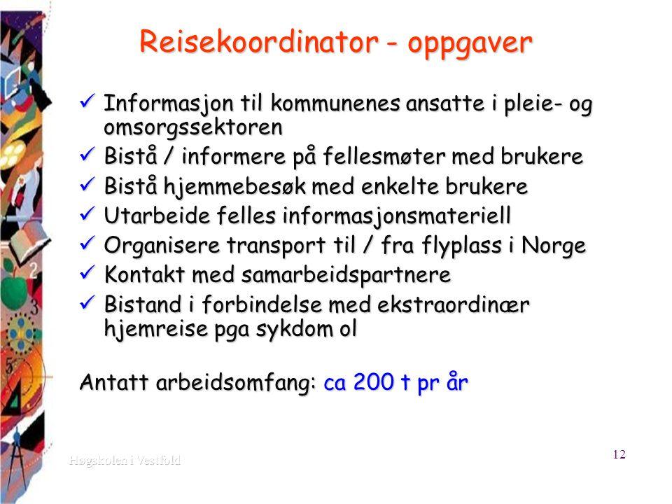 Reisekoordinator - oppgaver Informasjon til kommunenes ansatte i pleie- og omsorgssektoren Informasjon til kommunenes ansatte i pleie- og omsorgssekto