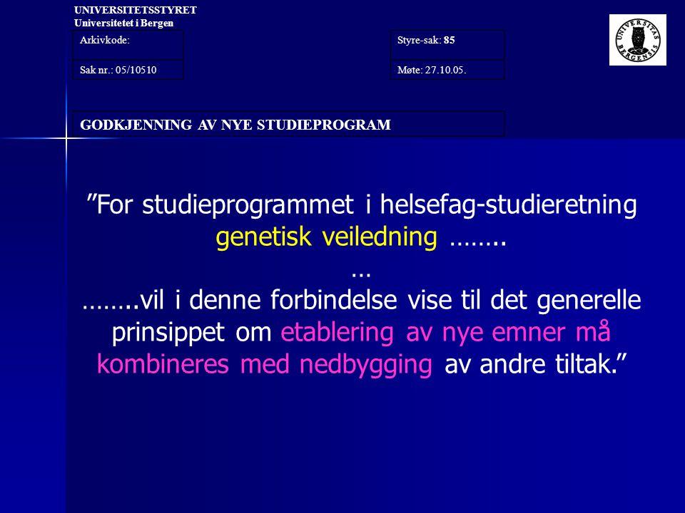 """""""For studieprogrammet i helsefag-studieretning genetisk veiledning …….. … ……..vil i denne forbindelse vise til det generelle prinsippet om etablering"""