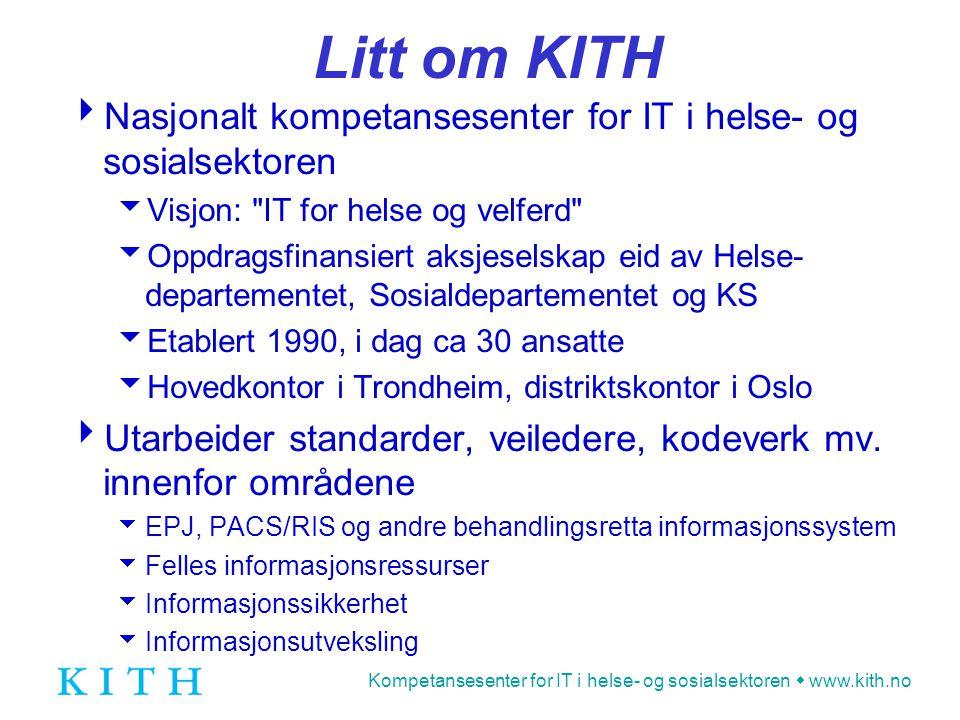 Kompetansesenter for IT i helse- og sosialsektoren  www.kith.no Psykisk helsevernloven  Inneholder en rekke bestemmelser om konkrete forhold/vedtak som skal nedtegnes  Alle vedtak om bruk av tvang, inkl.