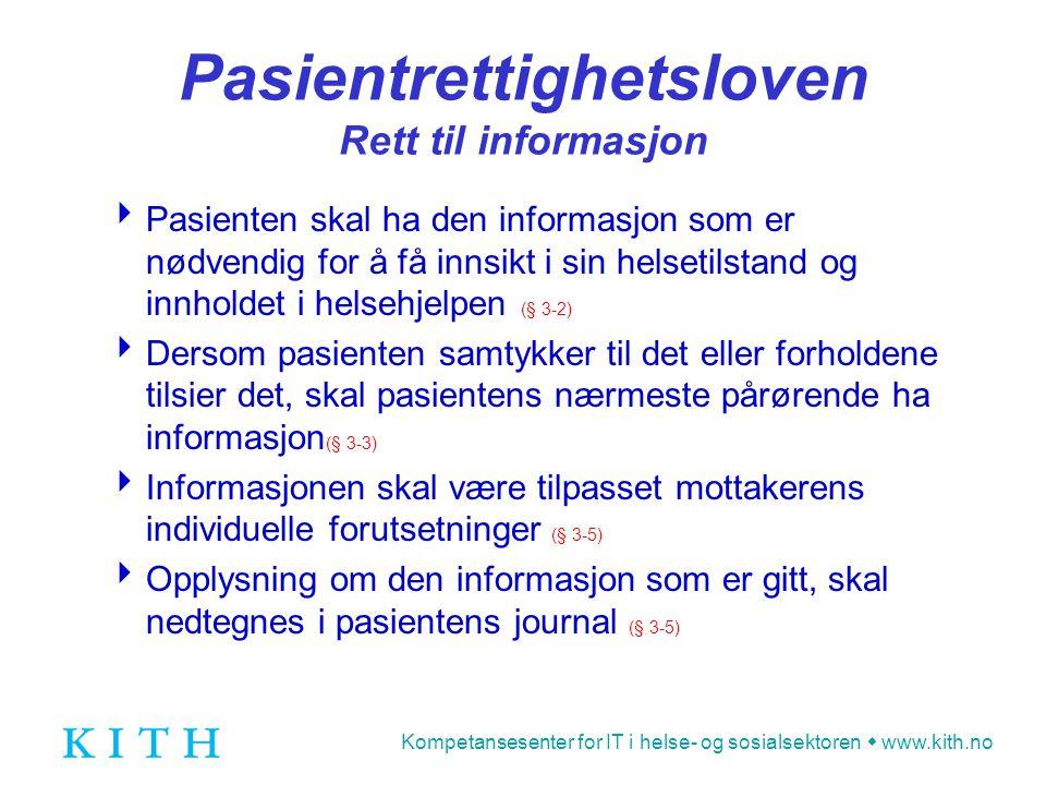 Kompetansesenter for IT i helse- og sosialsektoren  www.kith.no eForvaltningsforskriften Formkrav  Det kan stilles spesielle formkrav og/eller sikkerhetskrav (§ 3)  Det kan f.eks.