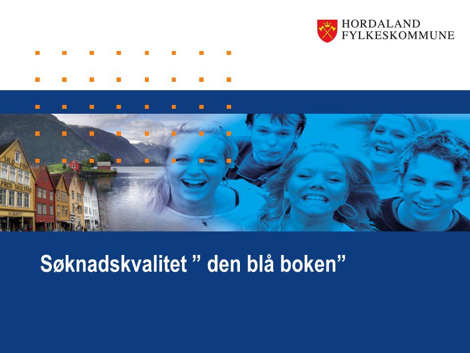 www.hordaland.no Søknadskvalitet den blå boken