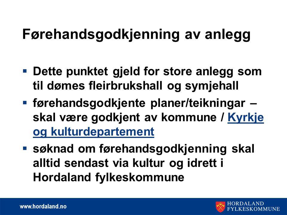www.hordaland.no Dokumentasjon som skal følgje søknaden  kun relevante bilag, jfr side 3 i søknadsskjema  anbod/tilbod må være tilstrekkeleg spesifisert og kunne kontrollerast i ettertid  dugnad må spesifiserast