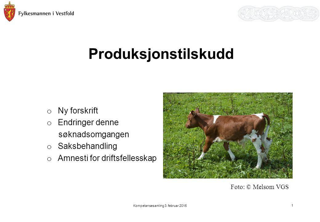 Produksjonstilskudd o Ny forskrift o Endringer denne søknadsomgangen o Saksbehandling o Amnesti for driftsfellesskap Kompetansesamling 3.