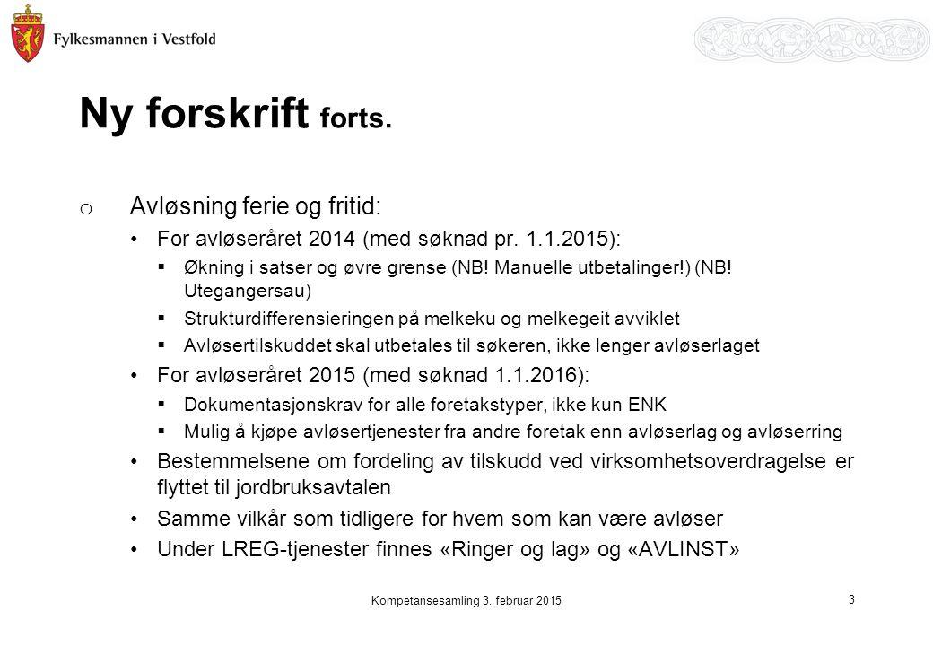 Ny forskrift forts.o Avløsning ferie og fritid: For avløseråret 2014 (med søknad pr.