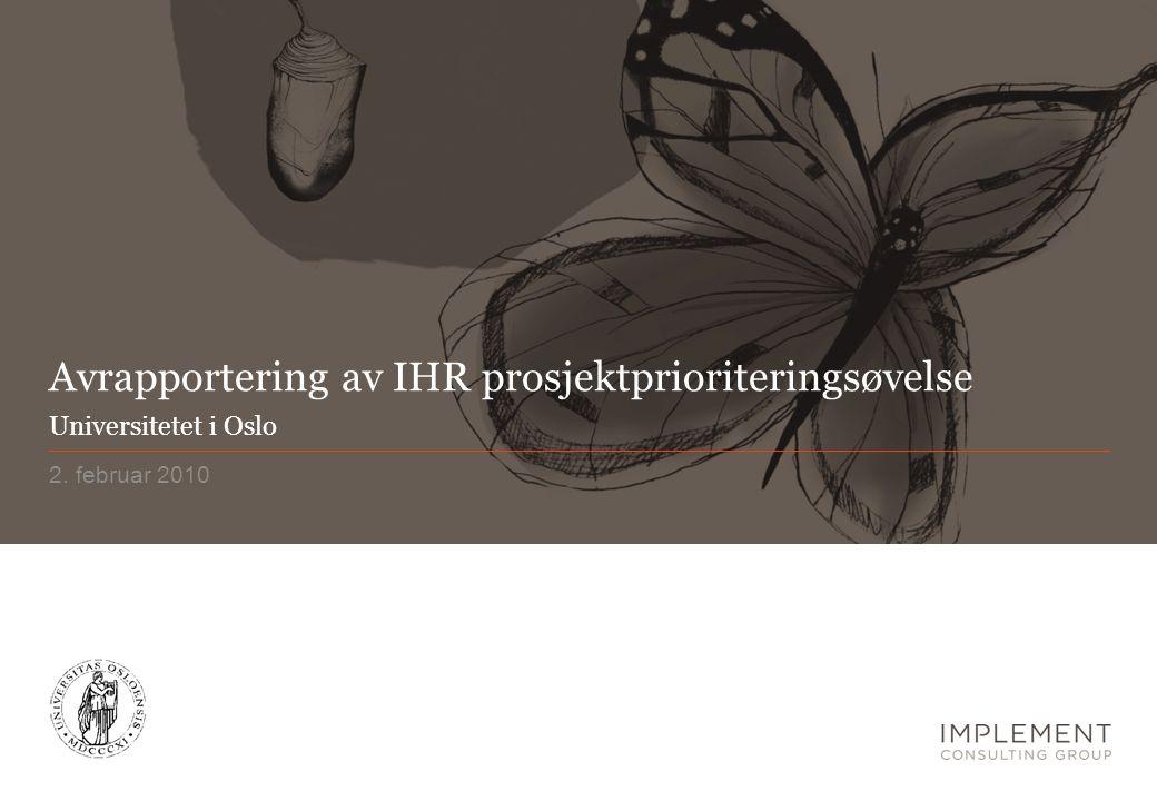 Avrapportering av IHR prosjektprioriteringsøvelse 2. februar 2010 Universitetet i Oslo