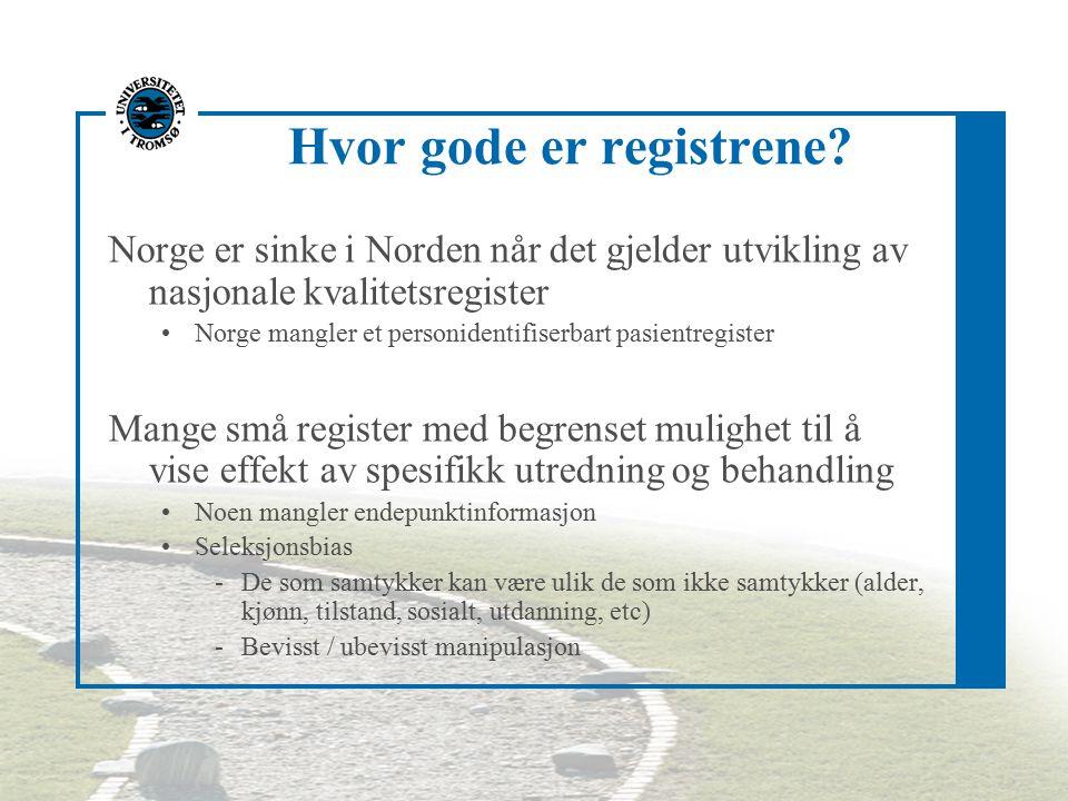 Hvor gode er registrene? Norge er sinke i Norden når det gjelder utvikling av nasjonale kvalitetsregister Norge mangler et personidentifiserbart pasie