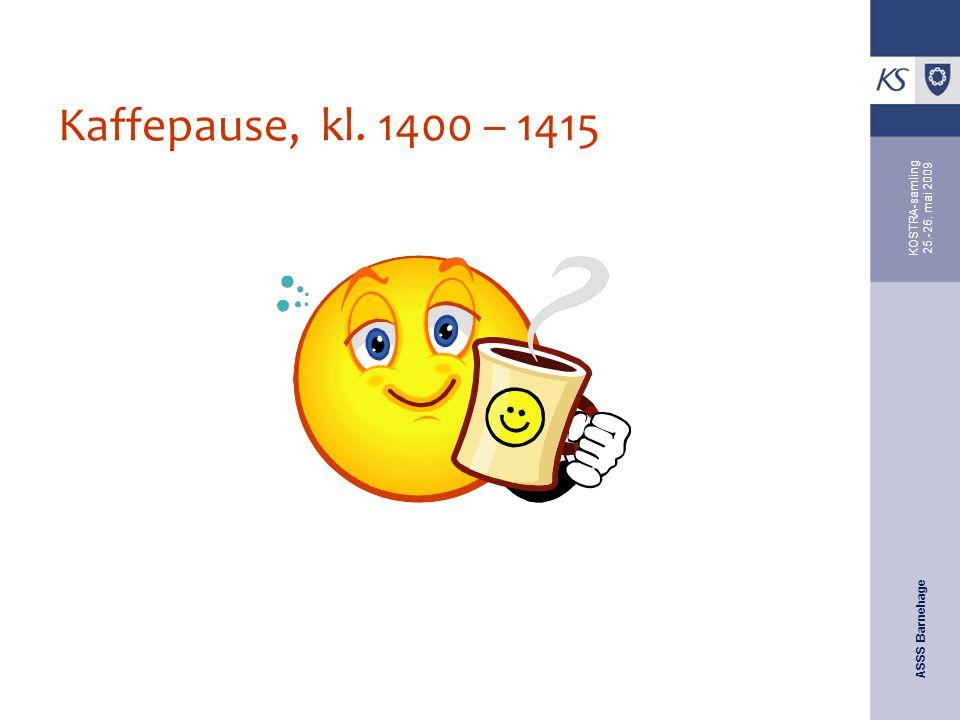 ASSS Barnehage KOSTRA-samling 25.-26. mai 2009 Kaffepause, kl. 1400 – 1415