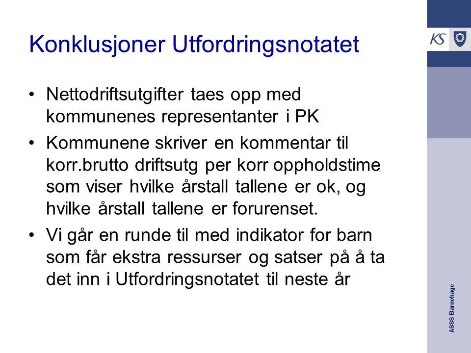 ASSS Barnehage Konklusjoner Utfordringsnotatet Nettodriftsutgifter taes opp med kommunenes representanter i PK Kommunene skriver en kommentar til korr