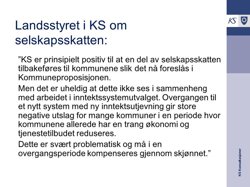 KS Konsultasjoner Landsstyret i KS om selskapsskatten: KS er prinsipielt positiv til at en del av selskapsskatten tilbakeføres til kommunene slik det nå foreslås i Kommuneproposisjonen.