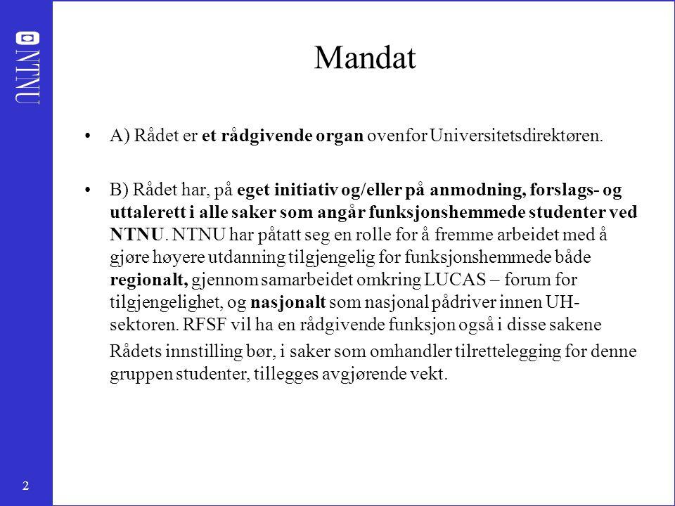 2 Mandat A) Rådet er et rådgivende organ ovenfor Universitetsdirektøren.