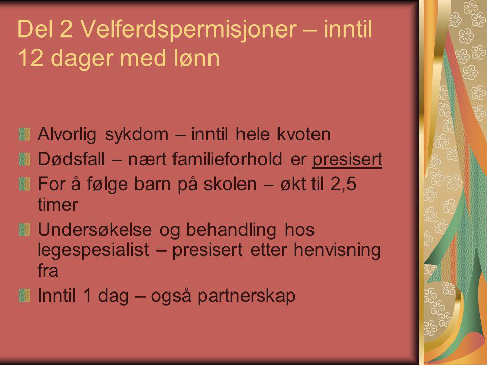 Del 4 Permisjon ved overgang til annen stilling Varighet redusert til 6 måneder ved overgang til annen fast stilling Internt hos Lunner kommune – ved ny prøvetid (6 måneder)