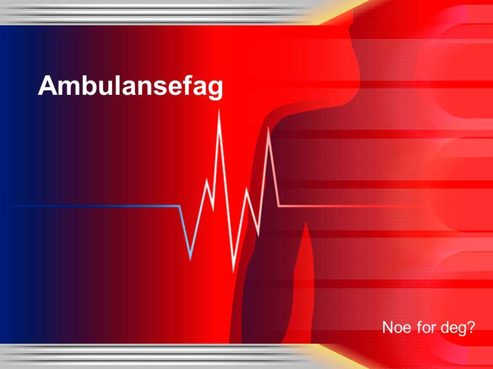 Litt om Ambulansefag For å komme inn på Vg2 Ambulansefag kreves det att du har fullført Vg1 Helse- og sosialfag For deg som er fokusert, disiplinert og på utkikk etter en hverdag litt utenom det vanlige Vi jobber mye med sykdomslære og undersøkelsesmetoder, vi bruker hverandre som pasienter !