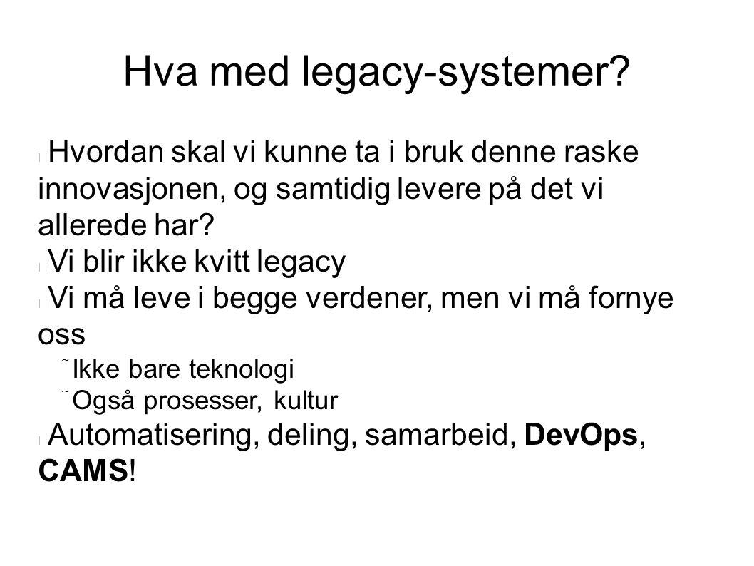 Hva med legacy-systemer.