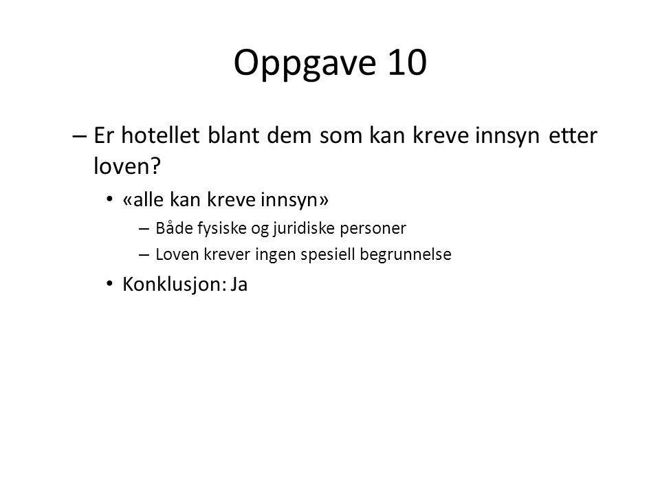 Oppgave 10 – Er hotellet blant dem som kan kreve innsyn etter loven.