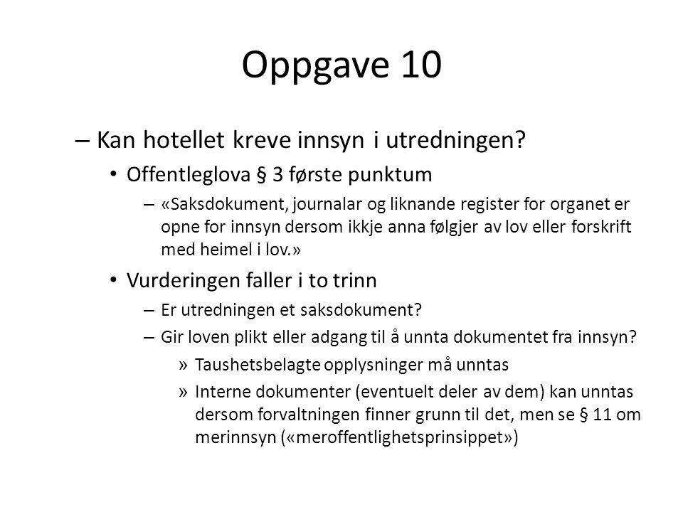 Oppgave 10 – Kan hotellet kreve innsyn i utredningen.