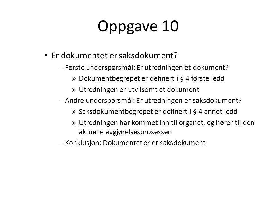 Oppgave 10 Er dokumentet er saksdokument.– Første underspørsmål: Er utredningen et dokument.