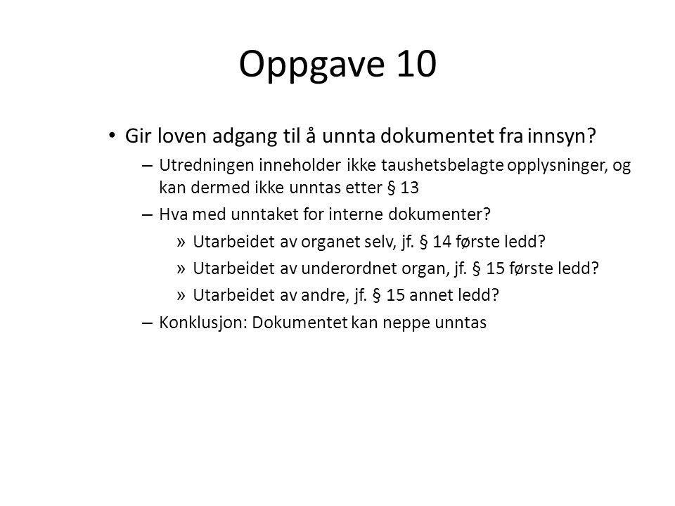 Oppgave 10 Gir loven adgang til å unnta dokumentet fra innsyn.