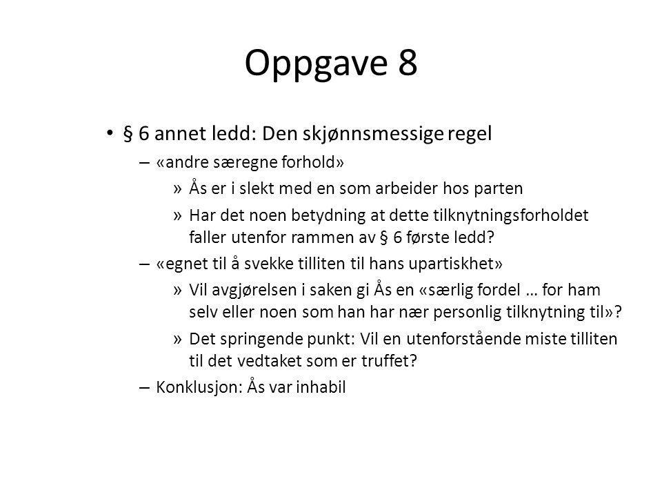 Oppgave 8 B) Var Lars Holm inhabil.– Gjelder habilitetsreglene for Holm.