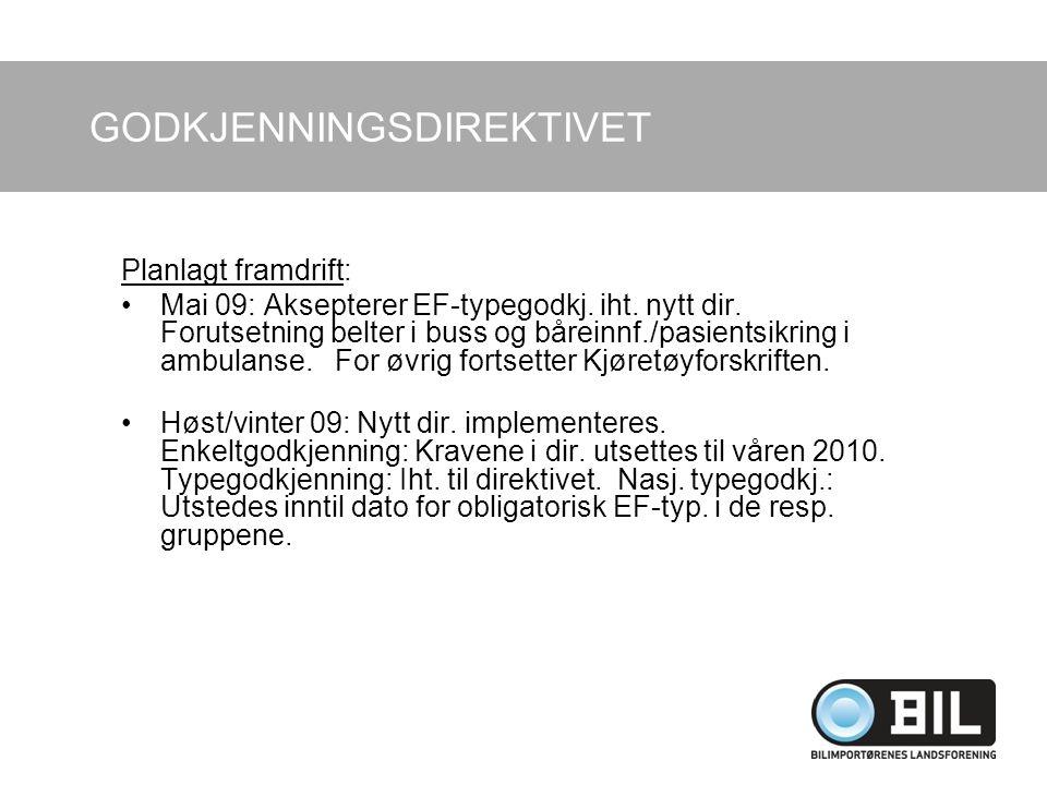 Planlagt framdrift: Mai 09: Aksepterer EF-typegodkj.