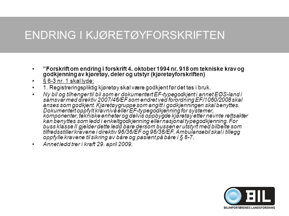ENDRING I KJØRETØYFORSKRIFTEN Forskrift om endring i forskrift 4.