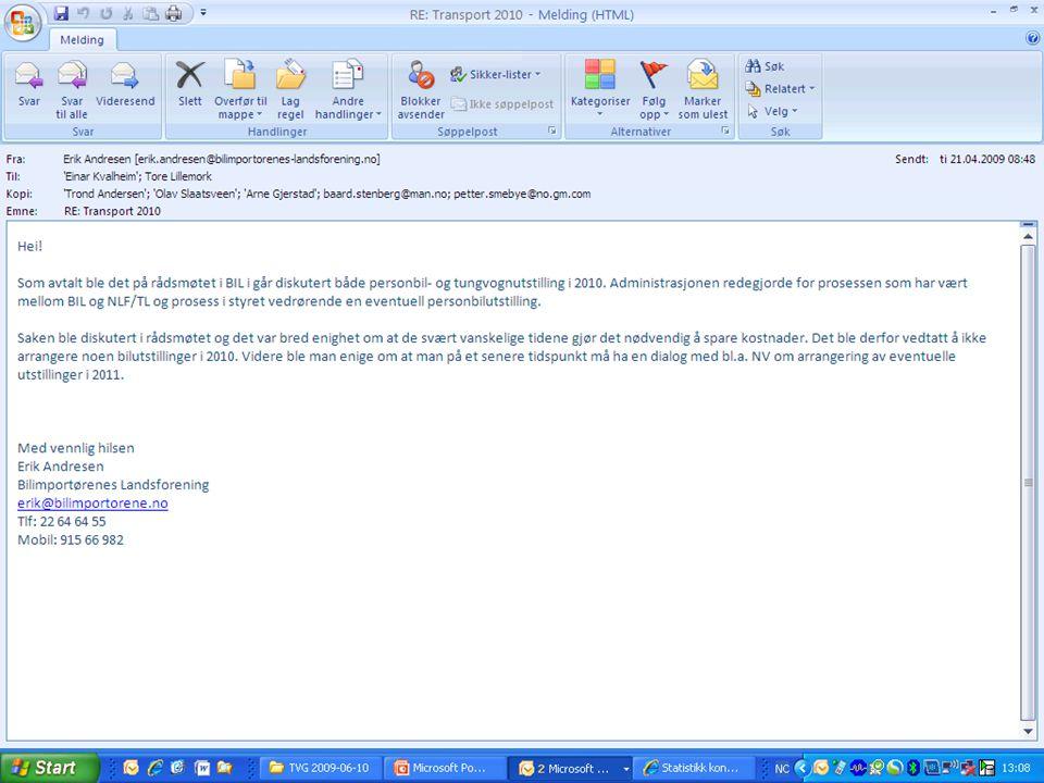 TVGs / BILs innspill: 9.12.2008 Svar fra Posten: 13.12.2008 - med forslag om møte etter anbudsperioden Tilbakemelding fra BIL19.