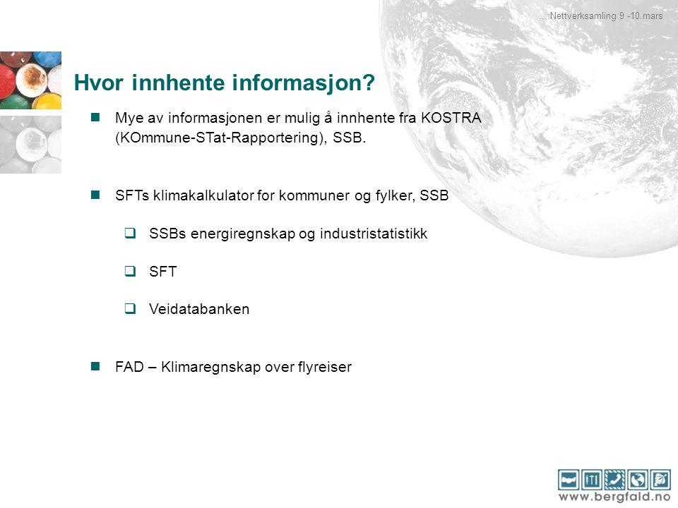 Hvor innhente informasjon? Mye av informasjonen er mulig å innhente fra KOSTRA (KOmmune-STat-Rapportering), SSB. SFTs klimakalkulator for kommuner og