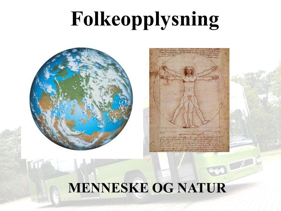 Folkeopplysning MENNESKE OG NATUR