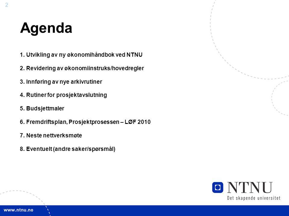 22 Agenda 1. Utvikling av ny økonomihåndbok ved NTNU 2.