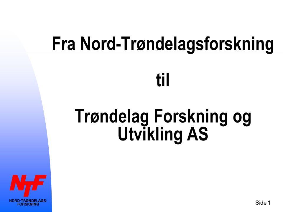 Side 1 Fra Nord-Trøndelagsforskning til Trøndelag Forskning og Utvikling AS