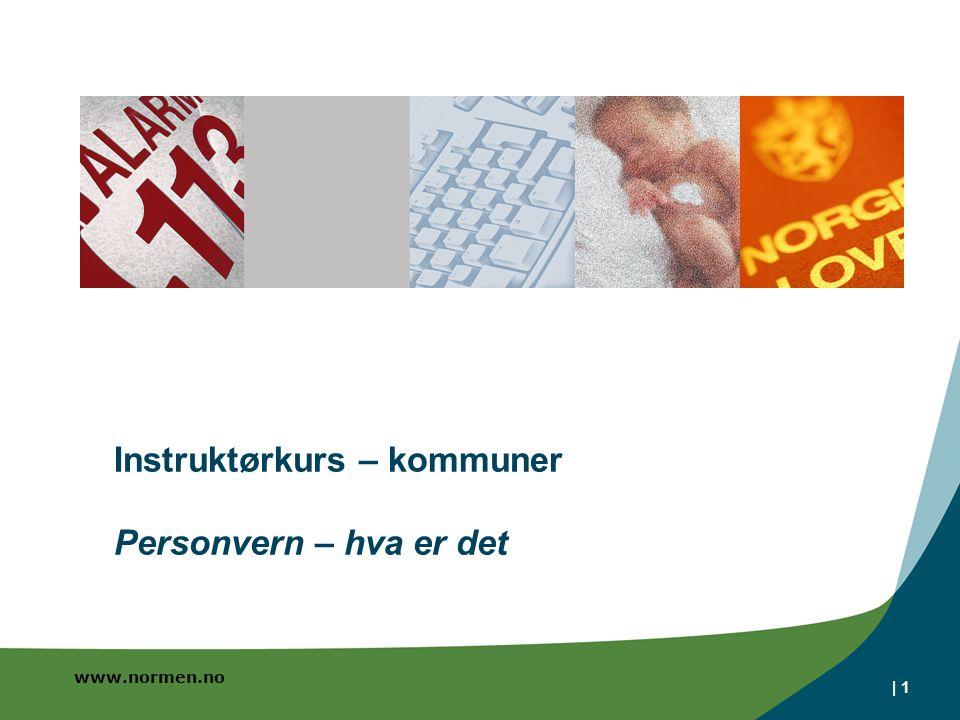 www.normen.no | 1 Instruktørkurs – kommuner Personvern – hva er det